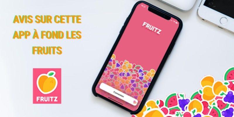Fruitz : avis sur cette app à fond les fruits